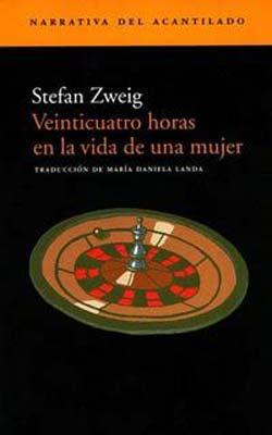 """""""Veinticuatro horas en la vida de una mujer"""" de Stephan Zweig"""
